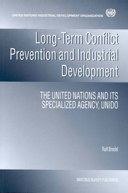 Abbildung von Bredel | Long-term Conflict Prevention and Industrial Development | 2003 | The United Nations and its Spe... | 57