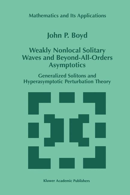 Weakly Nonlocal Solitary Waves and Beyond-All-Orders Asymptotics | Boyd, 1998 | Buch (Cover)