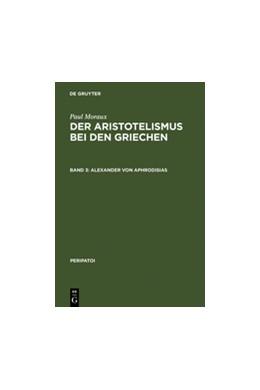 Abbildung von Moraux | Alexander von Aphrodisias | Reprint 2010 | 2001 | Alexander von Aphrodisias. Her...