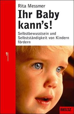 Abbildung von Messmer | Ihr Baby kann's! | 2009 | Selbstbewusstsein und Selbstst... | 868