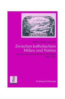 Abbildung von Giacomin | Zwischen katholischem Milieu und Nation | 1. Aufl. 2009 | 2009 | Literatur und Literaturkritik ... | 29