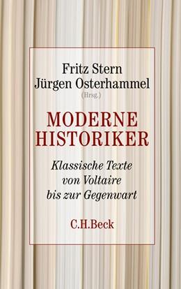 Abbildung von Stern, Fritz / Osterhammel, Jürgen | Moderne Historiker | 2011 | Klassische Texte von Voltaire ...