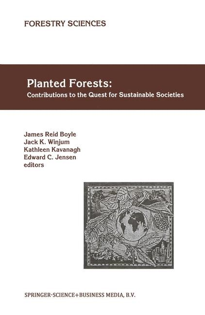 Planted Forests: Contributions to the Quest for Sustainable Societies | Boyle / Winjum / Kavanagh / Jensen | 1st Edition. Softcover version of original hardcover edition 1999, 2010 | Buch (Cover)