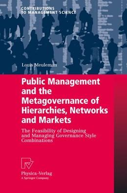 Abbildung von Meuleman | Public Management and the Metagovernance of Hierarchies, Networks and Markets | 1. Auflage | 2010 | beck-shop.de