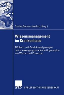 Abbildung von Bohnet-Joschko   Wissensmanagement im Krankenhaus   2007   Effizienz- und Qualitätssteige...
