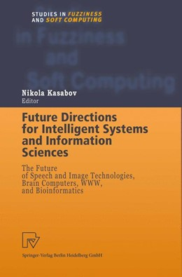 Abbildung von Kasabov   Future Directions for Intelligent Systems and Information Sciences   1st Edition. Softcover version of original hardcover edition 2000   2010   The Future of Speech and Image...   45