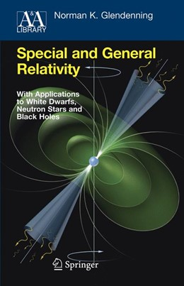 Abbildung von Glendenning | Special and General Relativity | 1st Edition. Softcover version of original hardcover edition 2007 | 2010 | With Applications to White Dwa...