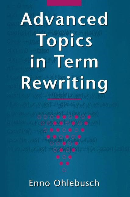 Advanced Topics in Term Rewriting | Ohlebusch | 1st Edition. Softcover version of original hardcover edition 2002, 2010 | Buch (Cover)