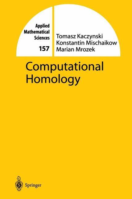 Computational Homology | Kaczynski / Mischaikow / Mrozek | 1st Edition. Softcover version of original hardcover edition 2004, 2010 | Buch (Cover)