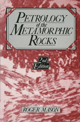 Abbildung von Mason | Petrology of the Metamorphic Rocks | 2nd ed. Softcover version of original hardcover edition 1991 | 2014