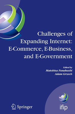 Abbildung von Funabashi / Grzech | Challenges of Expanding Internet: E-Commerce, E-Business, and E-Government | 1st ed. Softcover of orig. ed. 2005 | 2010 | 5th IFIP Conference on e-Comme... | 189