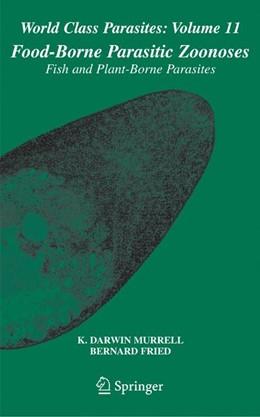 Abbildung von Murrell / Fried | Food-Borne Parasitic Zoonoses | 1. Auflage | 2010 | 11 | beck-shop.de