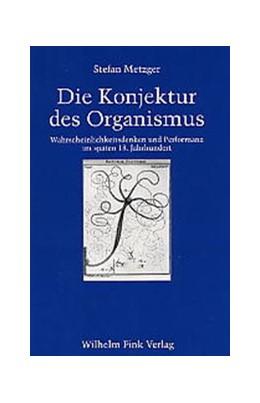 Abbildung von Metzger | Die Konjektur des Organismus | 2003 | Wahrscheinlichkeitsdenken und ...