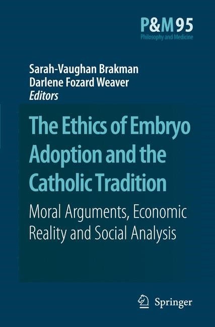 The Ethics of Embryo Adoption and the Catholic Tradition | Brakman / Fozard Weaver | 1st Edition. Softcover version of original hardcover edition 2007, 2010 | Buch (Cover)