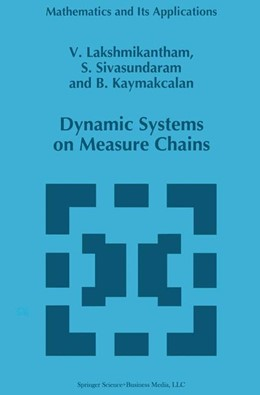Abbildung von Lakshmikantham / Sivasundaram / Kaymakcalan | Dynamic Systems on Measure Chains | 1st Edition. Softcover version of original hardcover edition 1996 | 2010 | 370