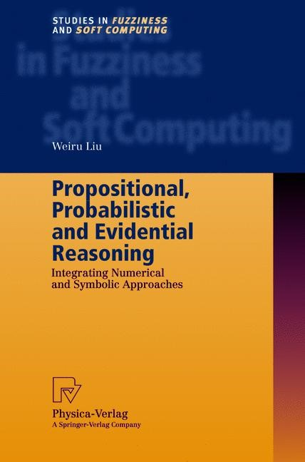 Propositional, Probabilistic and Evidential Reasoning | Liu | 1st Edition. Softcover version of original hardcover edition 2001, 2010 | Buch (Cover)