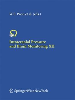 Abbildung von Poon / Avezaat / Chan / Czosnyka / Goh / Hutchinson / Katayama / Lam / Marmarou / Ng / Pickard   Intracranial Pressure and Brain Monitoring XII   1st Edition. Softcover version of original hardcover edition 2005   2010   95