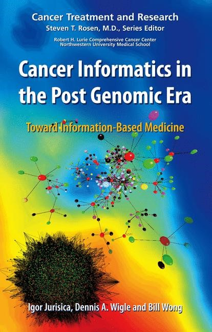 Cancer Informatics in the Post Genomic Era | Jurisica / Wigle / Wong | 1st Edition. Softcover version of original hardcover edition 2007, 2010 | Buch (Cover)