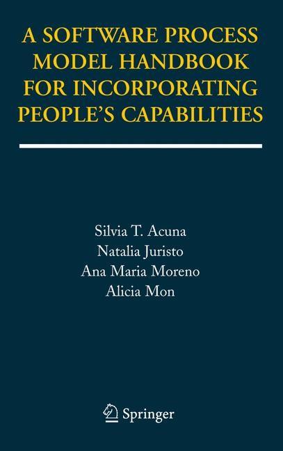 Abbildung von Acuna / Juristo / Moreno | A Software Process Model Handbook for Incorporating People's Capabilities | 1st Edition. Softcover version of original hardcover edition 2005 | 2010