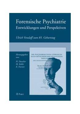 Abbildung von Duncker / Koller / Foerster | Forensische Psychiatrie - Entwicklungen und Perspektiven | 2007 | Ulrich Venzlaff zum 85. Geburt...