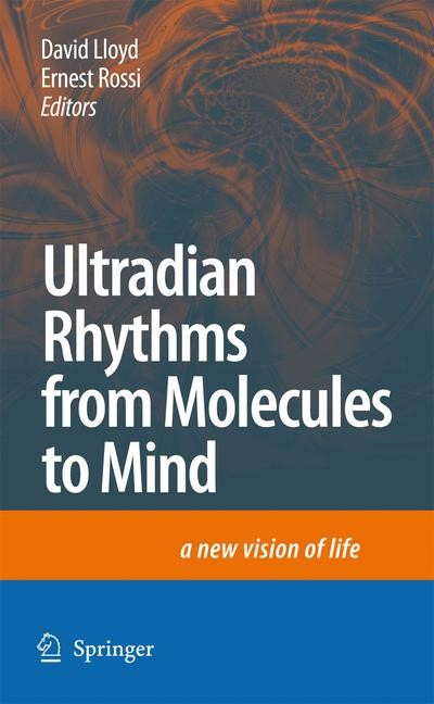 Ultradian Rhythms from Molecules to Mind | Lloyd / Rossi | 1st Edition. Softcover version of original hardcover edition 2008, 2010 | Buch (Cover)