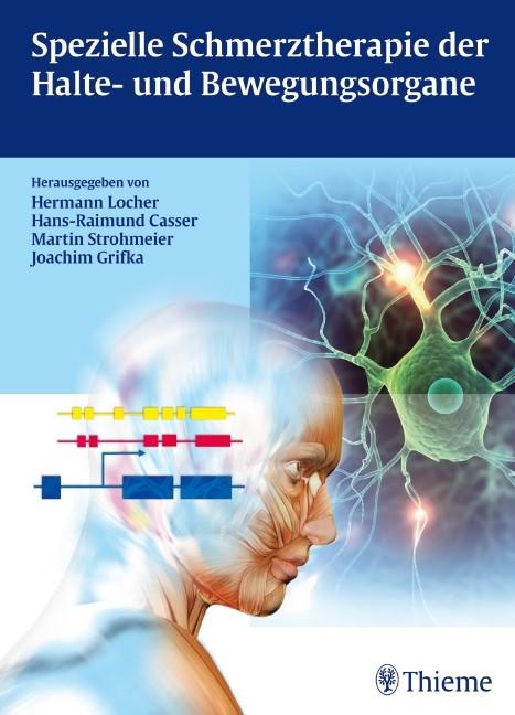 Abbildung von Locher / Casser / Strohmeier   Spezielle Schmerztherapie der Halte- und Bewegungsorgane   2010