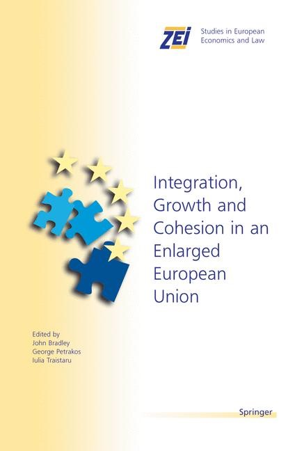 Integration, Growth, and Cohesion in an Enlarged European Union | Bradley / Petrakos / Traistaru | 1st Edition. Softcover version of original hardcover edition 2005, 2010 | Buch (Cover)