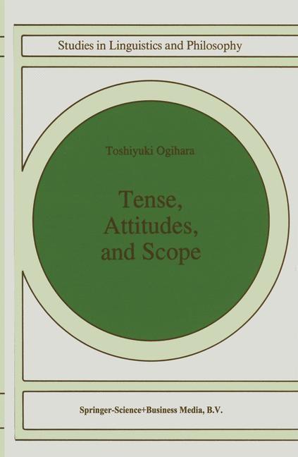 Abbildung von Ogihara | Tense, Attitudes, and Scope | 1st Edition. Softcover version of original hardcover edition 1996 | 2010