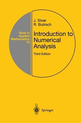 Abbildung von Stoer / Bulirsch | Introduction to Numerical Analysis | 3rd ed. Softcover version of original hardcover edition 2002 | 2010 | 12
