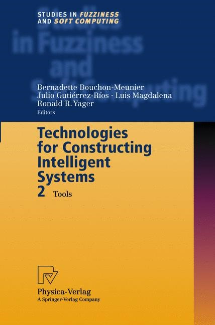 Technologies for Constructing Intelligent Systems 2 | Bouchon-Meunier / Gutierrez-Rios / Magdalena / Yager | 1st Edition. Softcover version of original hardcover edition 2002, 2010 | Buch (Cover)