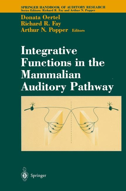 Abbildung von Oertel / Fay | Integrative Functions in the Mammalian Auditory Pathway | 1st Edition. Softcover version of original hardcover edition 2002 | 2010