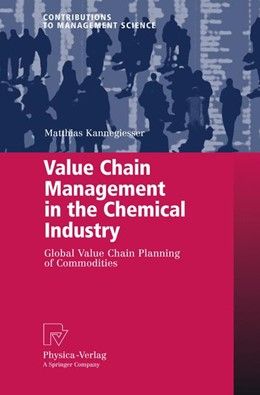 Abbildung von Kannegiesser | Value Chain Management in the Chemical Industry | 1st Edition. Softcover version of original hardcover edition 2008 | 2010 | Global Value Chain Planning of...