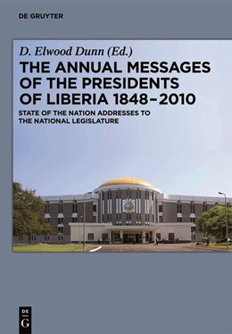 Abbildung von Dunn | The Annual Messages of the Presidents of Liberia 1848–2010 | 2011 | State of the Nation Addresses ...