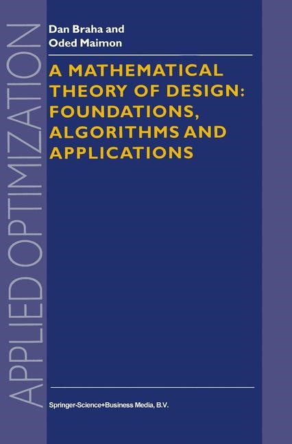 A Mathematical Theory of Design: Foundations, Algorithms and Applications | Braha / Maimon | 1st Edition. Softcover version of original hardcover edition 1998, 2010 | Buch (Cover)