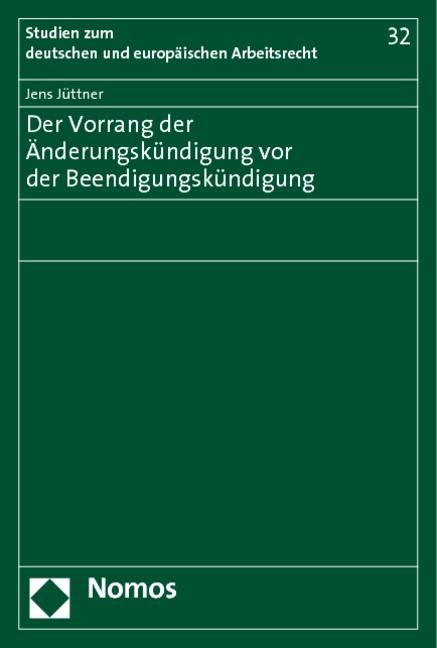Der Vorrang der Änderungskündigung vor der Beendigungskündigung | Jüttner | 1. Auflage 2011, 2010 | Buch (Cover)