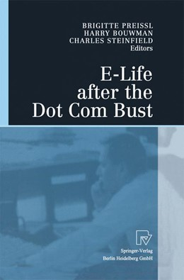 Abbildung von Preissl / Bouwman / Steinfield | E-Life after the Dot Com Bust | 1st ed. Softcover of orig. ed. 2004 | 2010