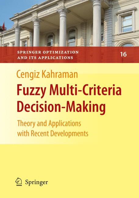 Fuzzy Multi-Criteria Decision Making | Kahraman | 1st Edition. Softcover version of original hardcover edition 2008, 2010 | Buch (Cover)