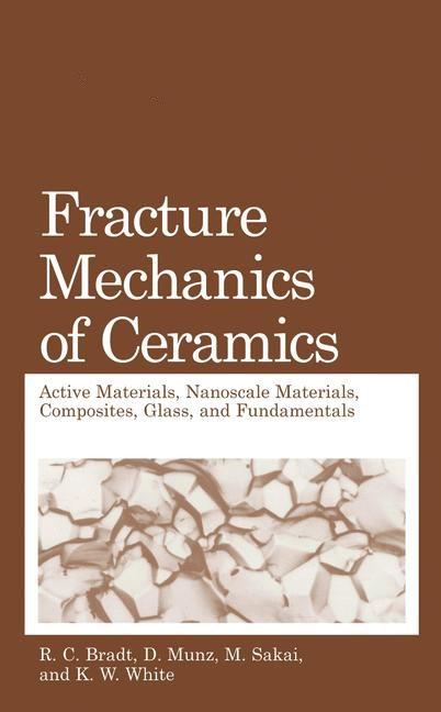 Abbildung von Bradt / Munz / Sakai / White | Fracture Mechanics of Ceramics | 1st Edition. Softcover version of original hardcover edition 2005 | 2011