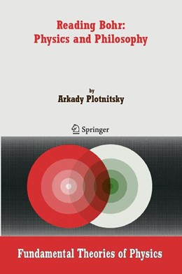 Abbildung von Plotnitsky | Reading Bohr: Physics and Philosophy | 1st Edition. Softcover version of original hardcover edition 2006 | 2010 | 152