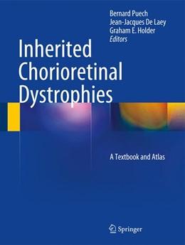Abbildung von Puech / De Laey | Inherited Chorioretinal Dystrophies | 1. Auflage | 2014 | beck-shop.de
