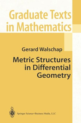 Abbildung von Walschap   Metric Structures in Differential Geometry   1st Edition. Softcover version of original hardcover edition 2004   2010   224