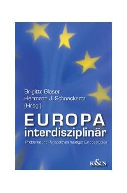 Abbildung von Glaser / Schnackertz | Europa interdisziplinär | 2005