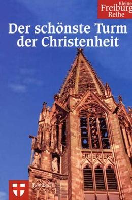 Abbildung von Schramm | Das Freiburger Münster | 2005 | Der schönste Turm der Christen... | 2
