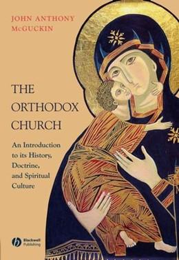 Abbildung von McGuckin | The Orthodox Church | 1. Auflage | 2008 | An Introduction to the History...
