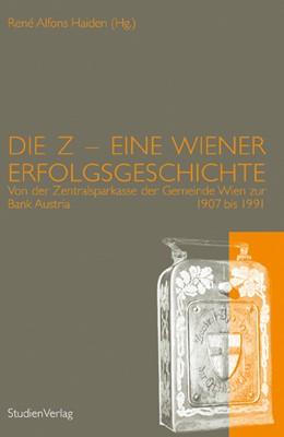 Abbildung von Haiden   Die Z - Eine Wiener Erfolgsgeschichte   2007   Von der Zentralsparkasse der G...   48