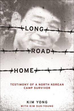 Abbildung von Kim   Long Road Home   2009   Testimony of a North Korean Ca...