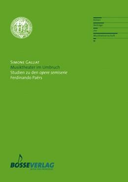Abbildung von Galliat | Musiktheater im Umbruch | 2009 | Studien zu den opere semiserie... | 11