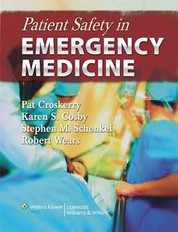 Abbildung von Croskerry / Cosby / Schenkel / Wears   Patient Safety in Emergency Medicine   2008
