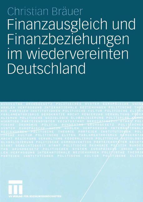 Finanzausgleich und Finanzbeziehungen im wiedervereinten Deutschland | Bräuer | 2005, 2005 | Buch (Cover)