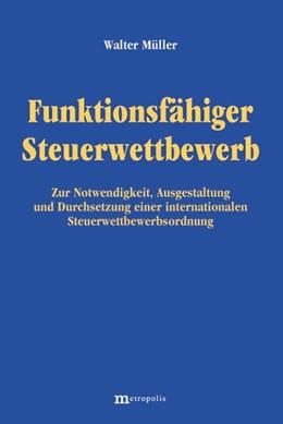 Abbildung von Müller | Funktionsfähiger Steuerwettbewerb | 2004 | Zur Notwendigkeit, Ausgestaltu...